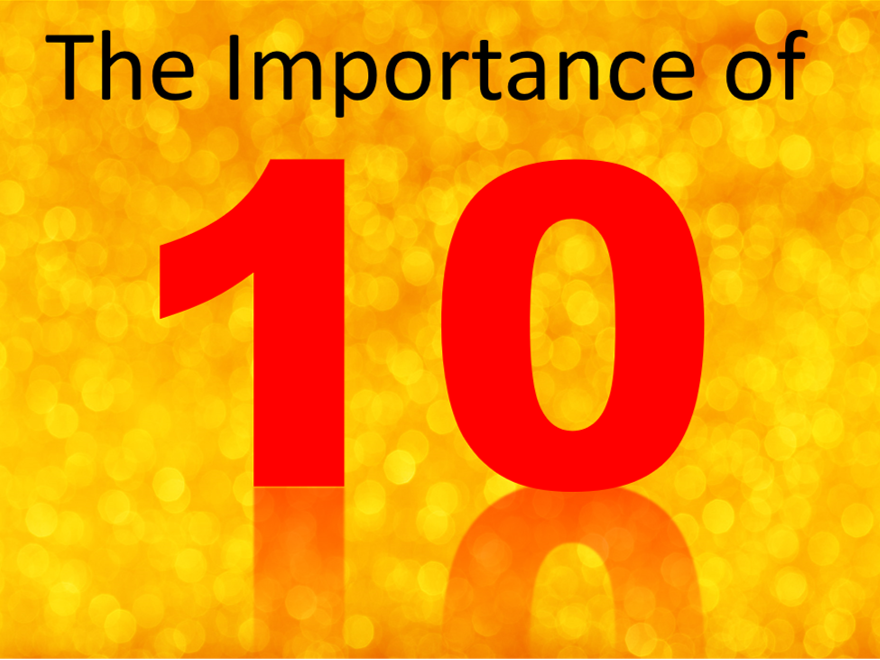 The Importance of 10